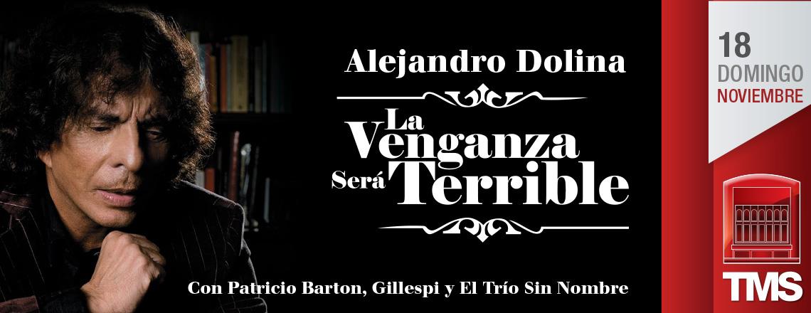 LA VENGANZA SERA TERRIBLE                                      Alejandro Dolina