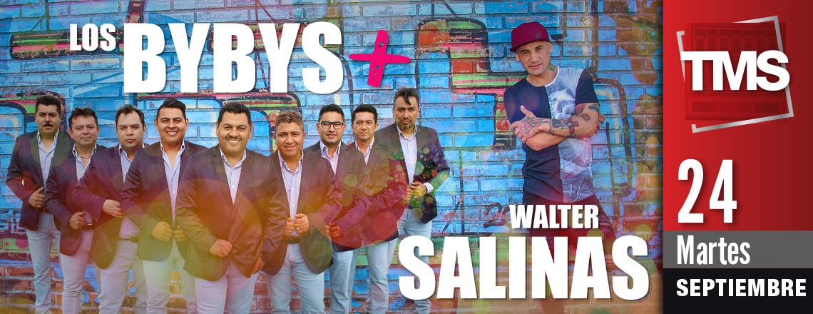 LOS BYBYS Y WALTER SALINAS