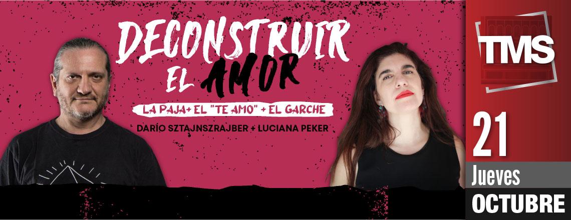 DECONSTRUIR EL AMOR - La paja + el te amo + el garche